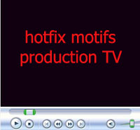 hotfix motifs production TV